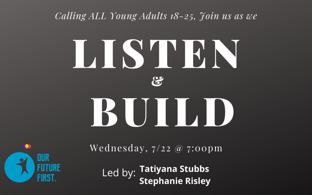 Listen & Build Community Listening Session, 7/22